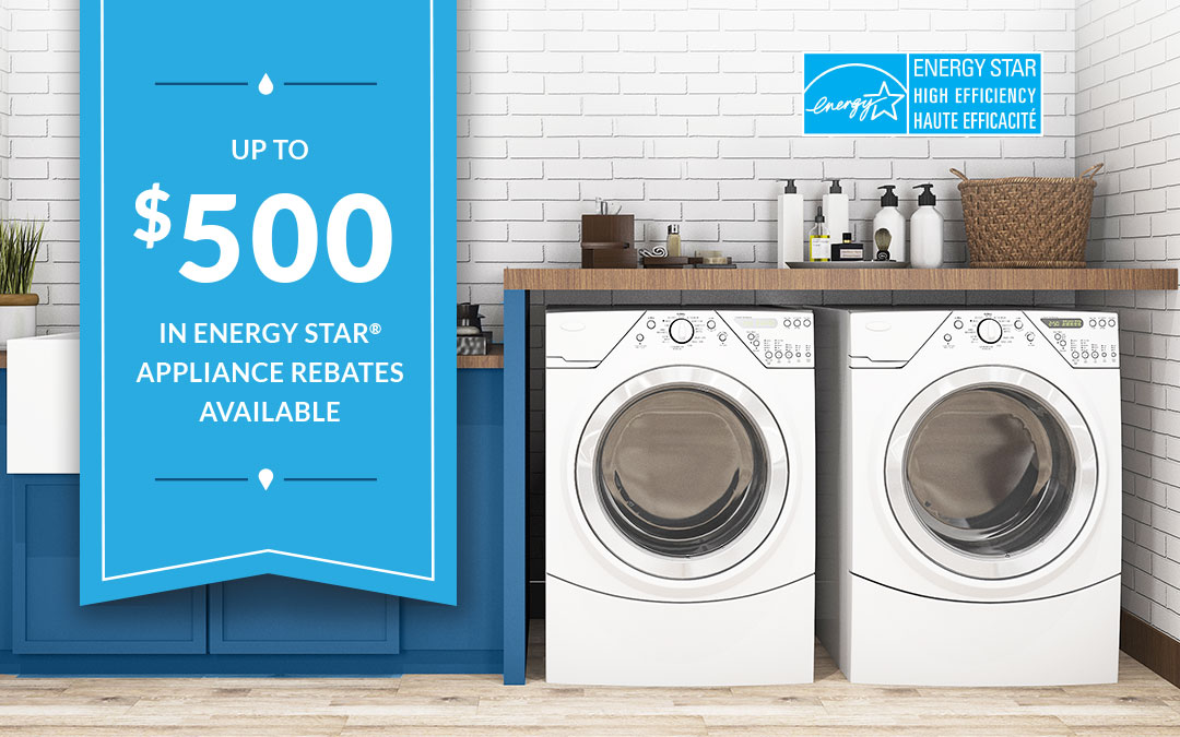 Are you looking to upgrade to ENERGY STAR® Appliances?