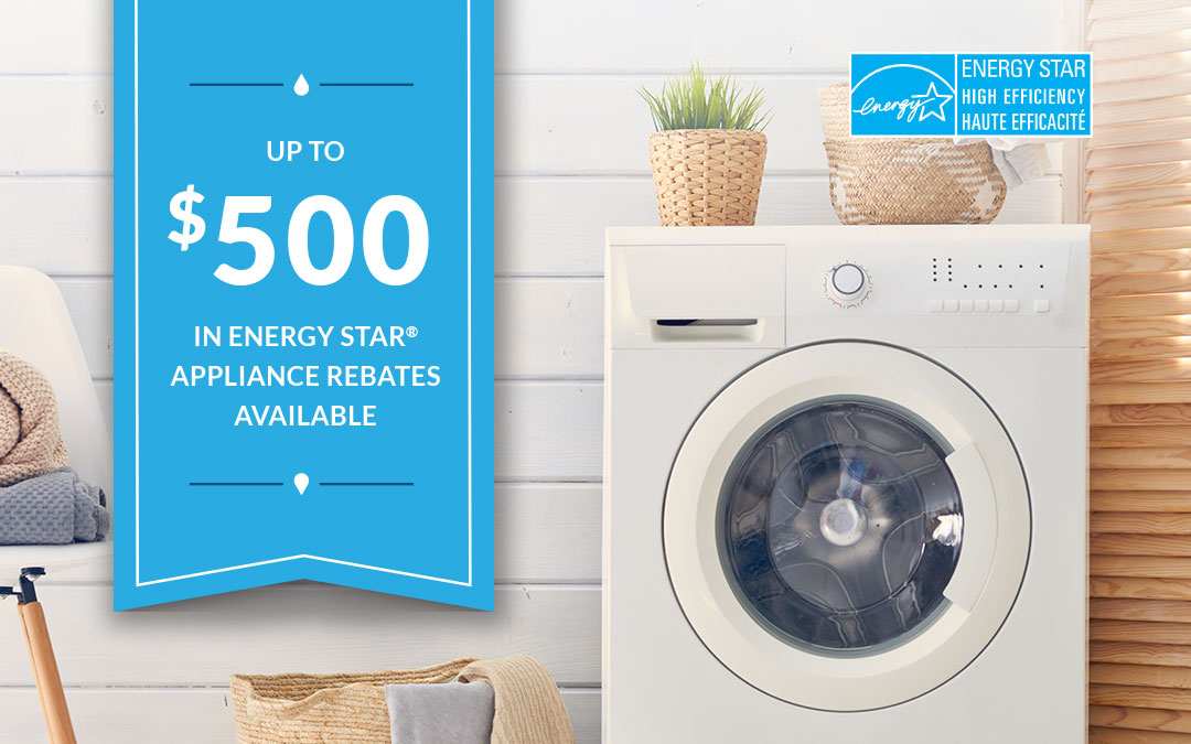 ENERGY STAR® Appliance rebates are back!